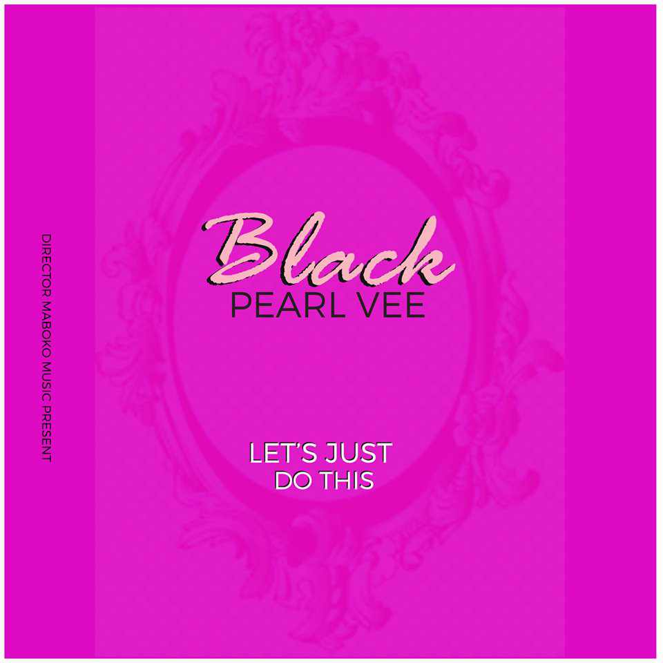 Blackpearl Vee - Let's do it
